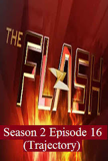 Download Flash Season 2 Episode 16 (Trajectory).