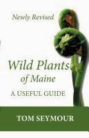 Wild Plants of Maine: Newly Revised