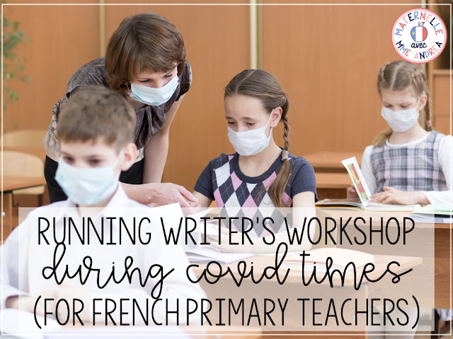 "This is a title graphic showing a primary teacher and students in a classroom wearing medical masks with the text, ""Running Writer's Workshop During COVID Times (for French Primary Teachers)"" on it."