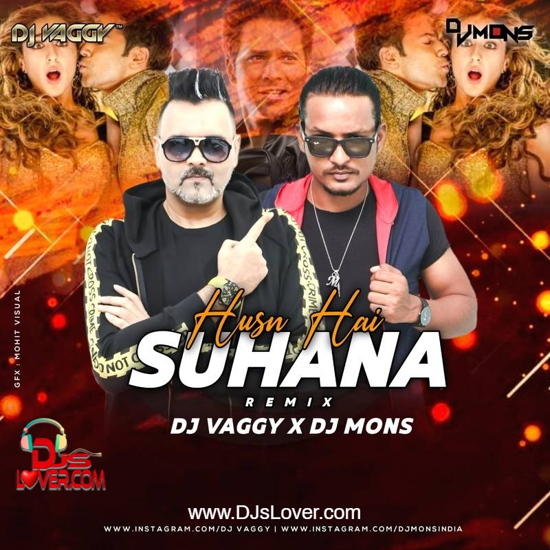 Husn hai suhana 2.0 DJ Vaggy x DJ Mons mix Bollywood song