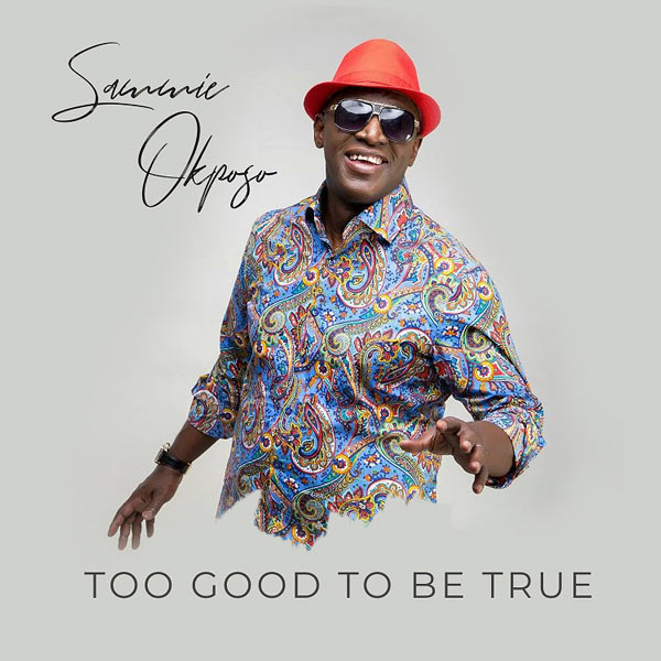 Audio: Sammie Okposo – Too Good To Be True