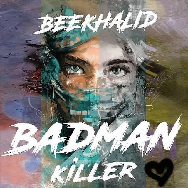MUSIC:BEEKHALID-BADMAN KILLER