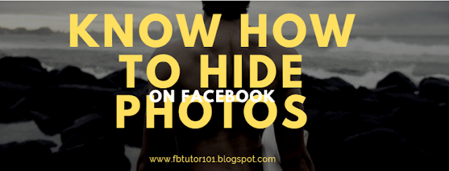 Know How To Hide Photos On Facebook