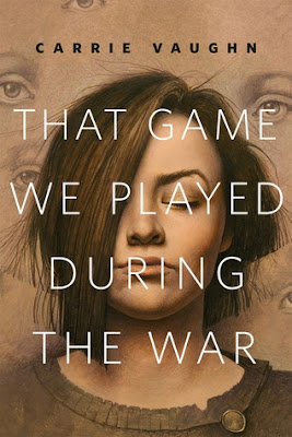 That Game We Played During the War by Carrie Vaughn Download