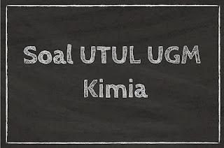 SOAL UTUL UGM 2019 SAINTEK KIMIA