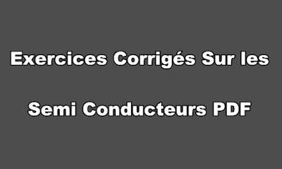 Exercices Corrigés Sur les Semi Conducteurs PDF