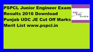PSPCL Junior Engineer Exam Results 2016 Download Punjab UDC JE Cut Off Marks Merit List www.pspcl.in