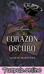 Corazón oscuro - Jasmín Martínez [PDF] [EPUB]