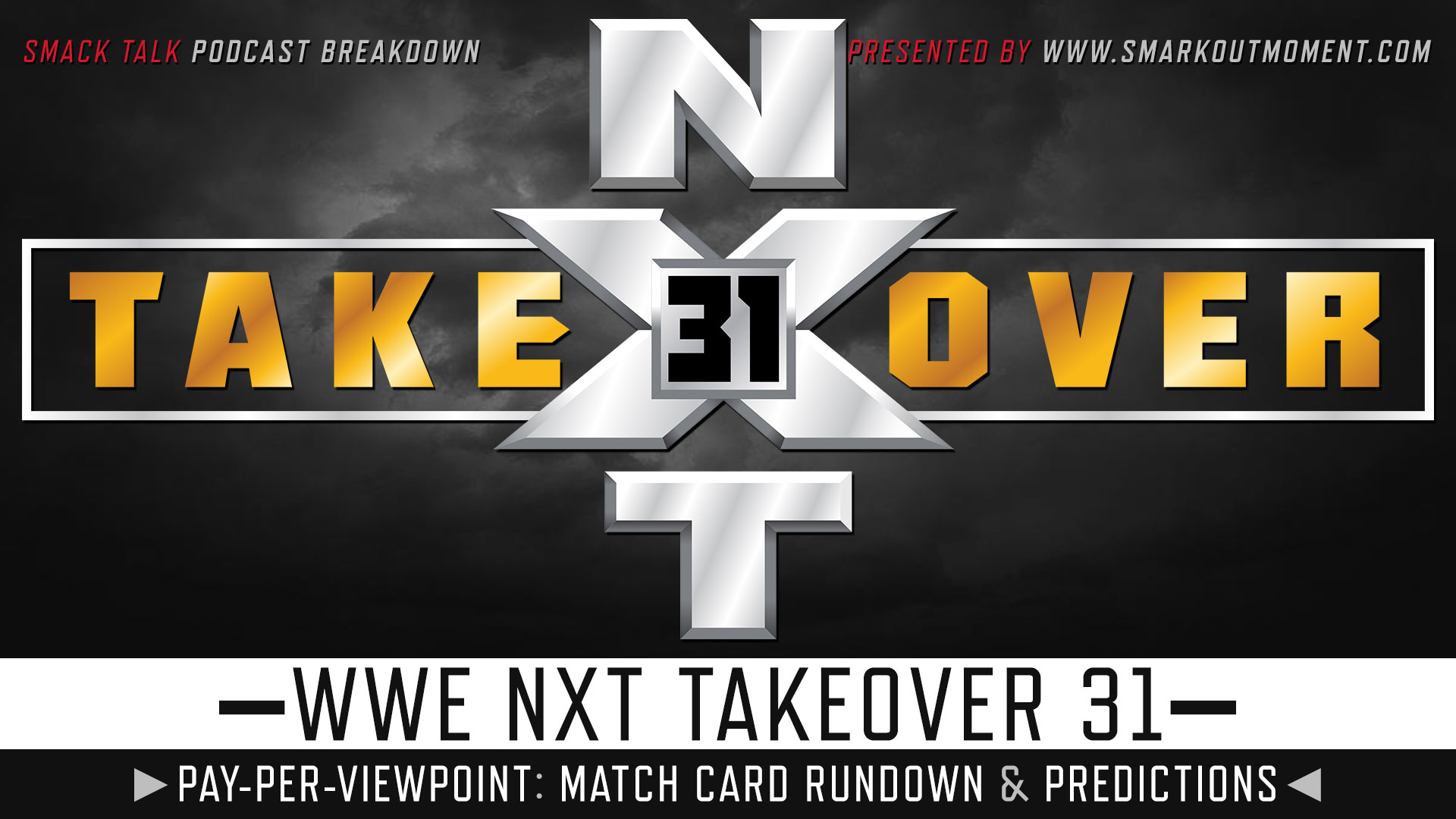 WWE NXT TakeOver 31 spoilers podcast