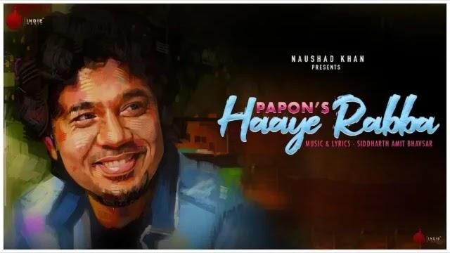 Haaye Rabba Lyrics - Papon | Siddharth Amit Bhavsar