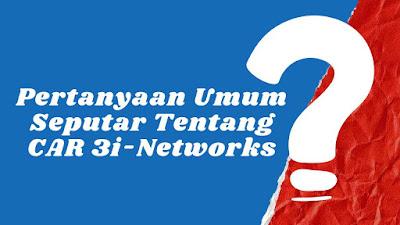 Umum Seputar Tentang CAR 3i-Networks