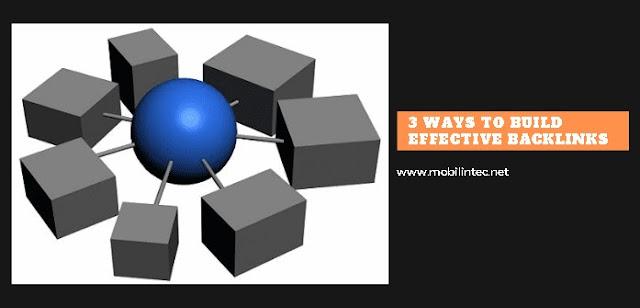 3 Ways To Build Effective Backlinks