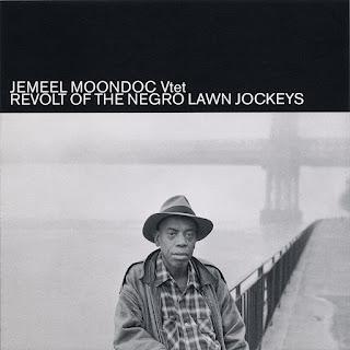 Jemeel Moondoc, Revolt of the Negro Lawn Jockeys