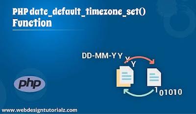 PHP date_default_timezone_set() Function