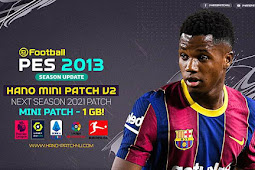 HANO Mini Patch V2 AIO Season 2021 (1.4 GB) - PES 2013