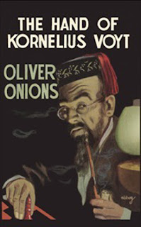 Wyrd Britain reviews Oliver Onions' 'The Hand of Kornelius Voyt' published by Valancourt Books.