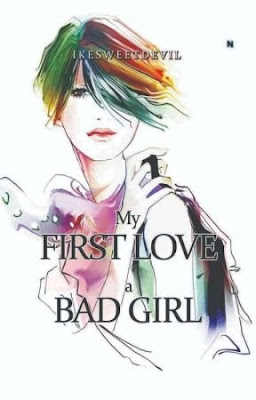 My First Love A Bad Girl by Ikesweetdevil Pdf