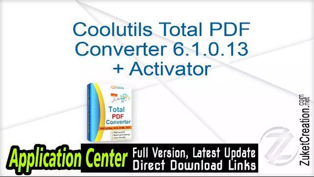 Coolutils Total PDF Converter 6.1.0.13 + Activator