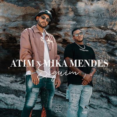Atim  – Siguim  (Feat. Mika Mendes) [Download]