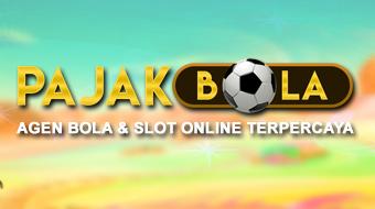 PajakBola - Situs Agen Slot Online Terbaik