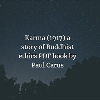 Karma (1917) a story of Buddhist ethics