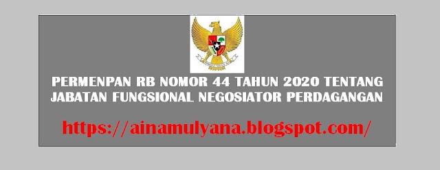Tentang Jabatan Fungsional Negosiator Perdagangan  PERMENPAN RB NOMOR 44 TAHUN 2020 TENTANG JABATAN FUNGSIONAL NEGOSIATOR PERDAGANGAN