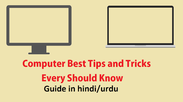Computer Best Tips and Tricks Every Should Know