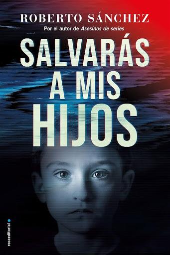 Salvarás a mis hijos | Roberto Sánchez | Roca