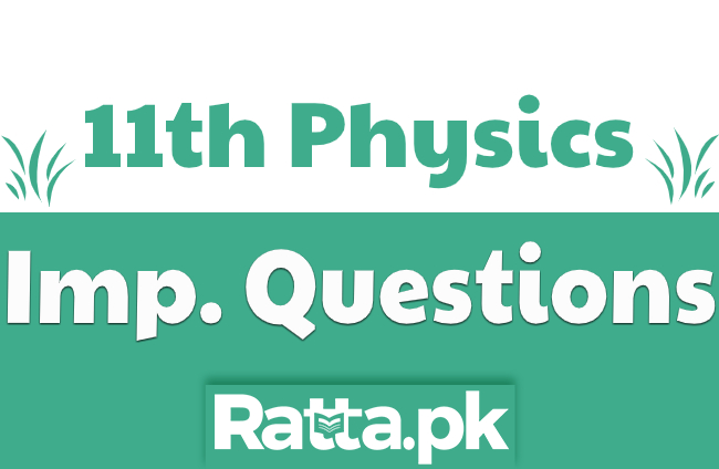 1st Year Physics Important Questions Guess Paper 2021