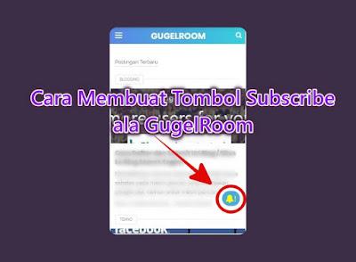 Cara Membuat Tombol Subscribe Keren di Blog ala GugelRoom