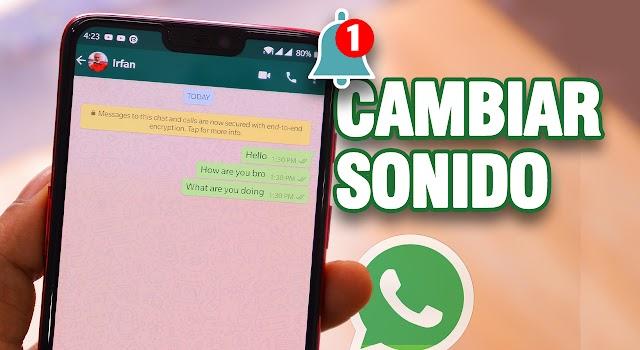 Cómo cambio el sonido de notificaciones de WhatsApp