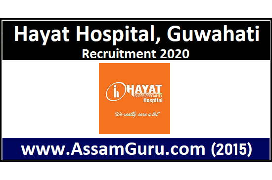 Job in Hayat Hospital, Guwahati