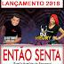 Dj Betinho Izabelense e Dj Méury - Então Senta 2018 (Familia Humildes de Barcarena)