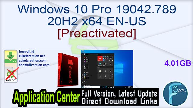 Windows 10 Pro 19042.789 20H2 x64 EN-US [Preactivated]