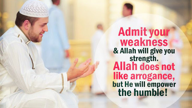 Admit your weakness & Allah will give you strength - Islamic Quotes