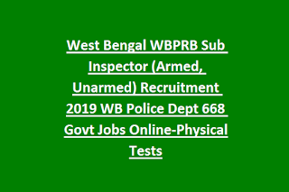 West Bengal WBPRB Sub Inspector (Armed, Unarmed) Recruitment 2019 WB Police Dept 668 Govt Jobs Online-Physical Tests