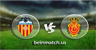 مشاهدة مباراة ريال مايوركا وفالنسيا بث مباشر اليوم 19-01-2020 في الدوري الاسباني
