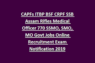 CAPFs ITBP BSF CRPF SSB Assam Rifles Medical Officer 770 SSMO, SMO, MO Govt Jobs Online Recruitment Exam Notification 2019