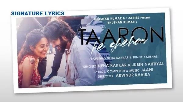 Taaron Ke Shehar Lyrics - Neha Kakkar - Jubin Nautiyal
