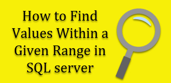 Find Values Within a Given Range in SQL server