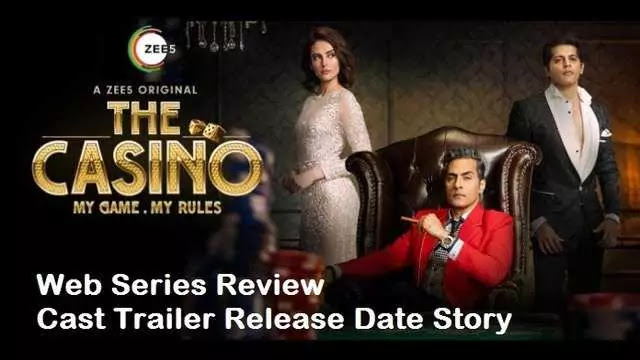 The Casino Web Series Movie Review Cast Trailer Release Date Story - Zee5