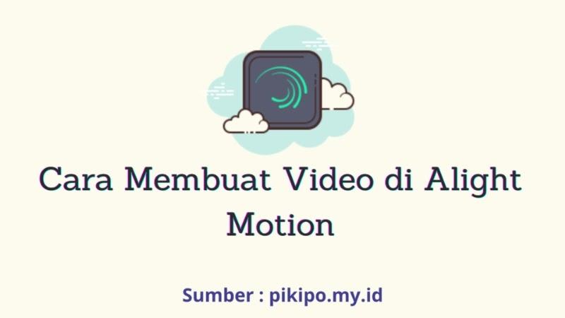 Cara Membuat Video di Alight Motion Untuk Pemula