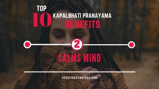 शीर्ष -10-कपालभाति-प्राणायाम-फायदे -2 शांत मन (Calm Mind)