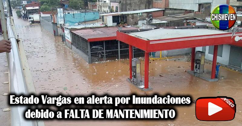 Estado Vargas en alerta por Inundaciones debido a FALTA DE MANTENIMIENTO