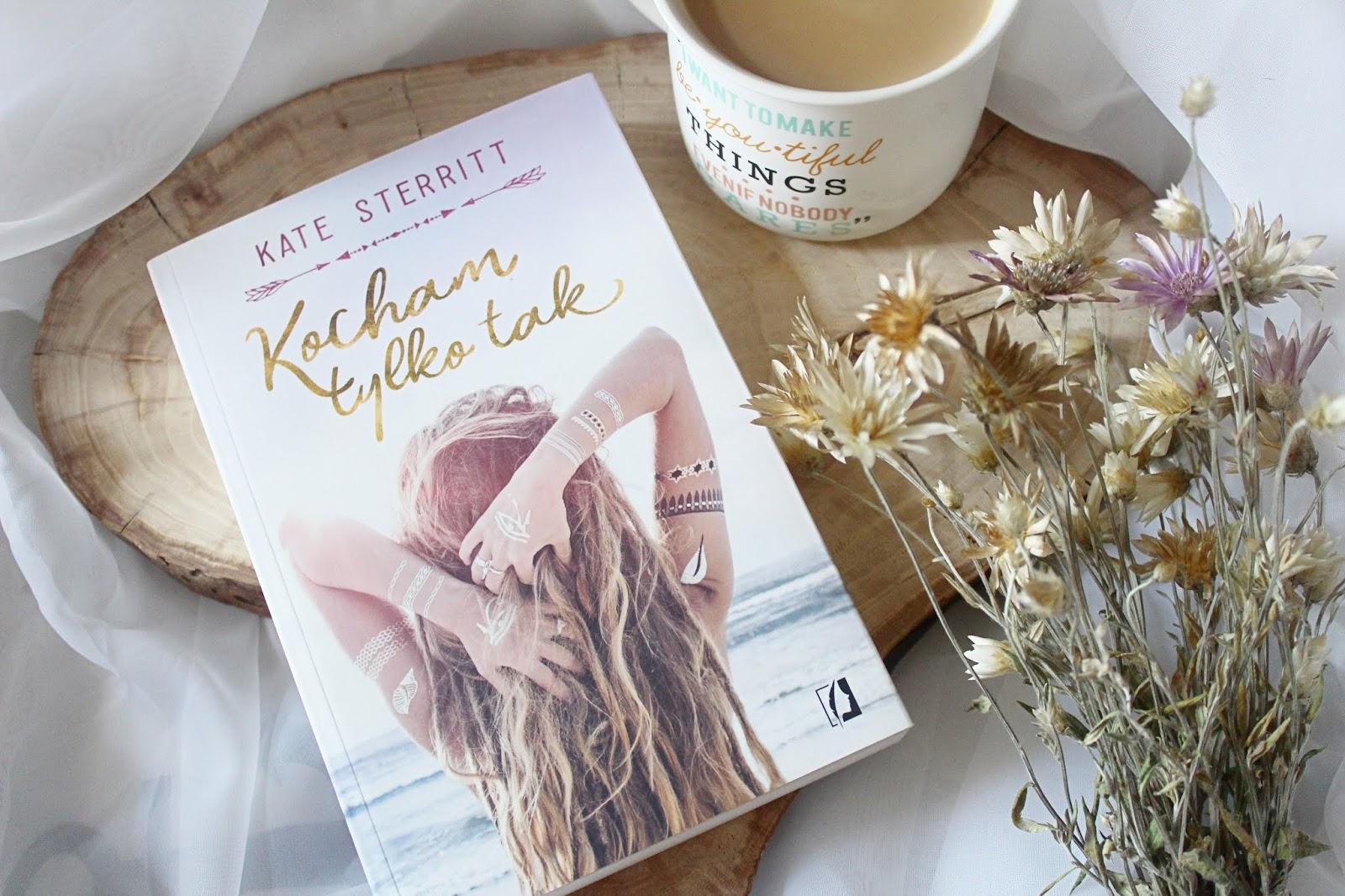 Kocham tylko tak, Kate Sterrit. Powieść o sile przyjaźni i miłości, której pragniemy wszyscy.