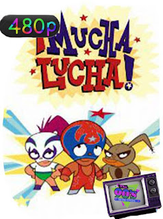 Mucha Lucha [2002] Temporada 1 [480p] Latino [GoogleDrive] SilvestreHD
