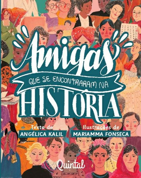 'Amigas que se encontraram na história': livro revela a amizade de grandes mulheres que mudaram o mundo
