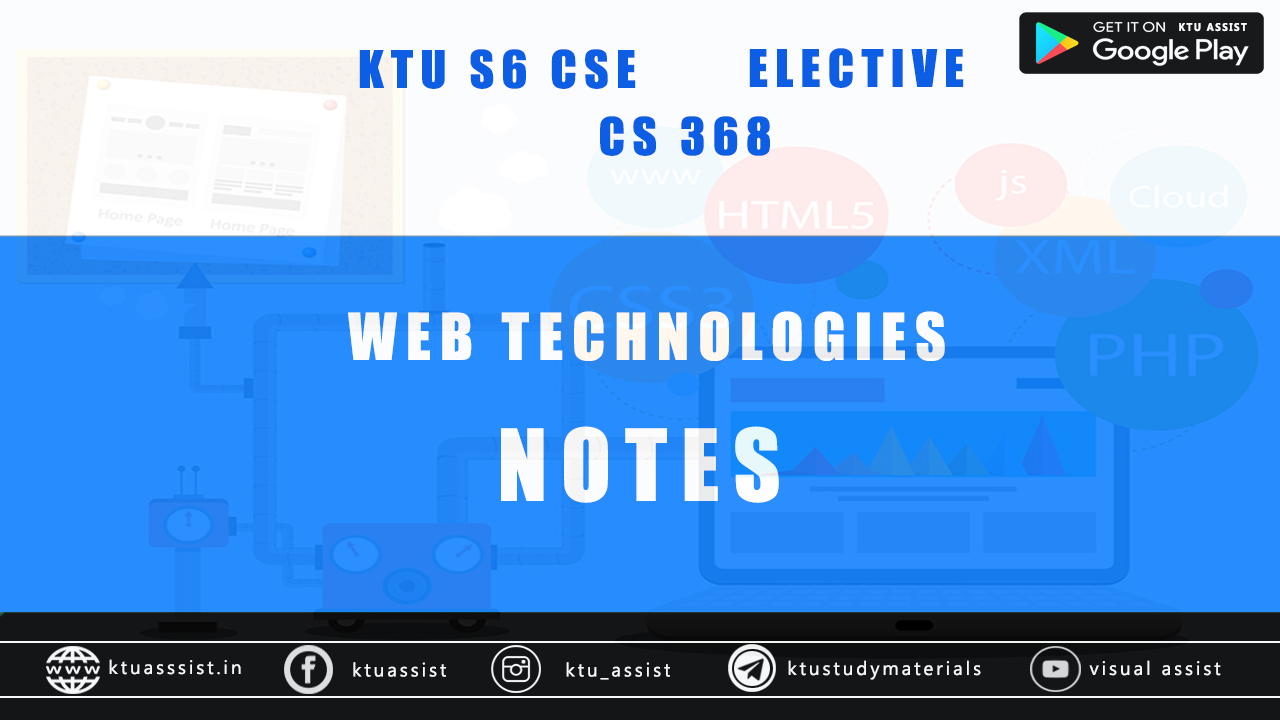 KTU S6 CSE WEB TECHNOLOGIES NOTES - KTU ASSIST