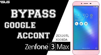 Cara FRP Bypass Asus Zenfone 3 Max X008D ZC520TL Berhasil 100%
