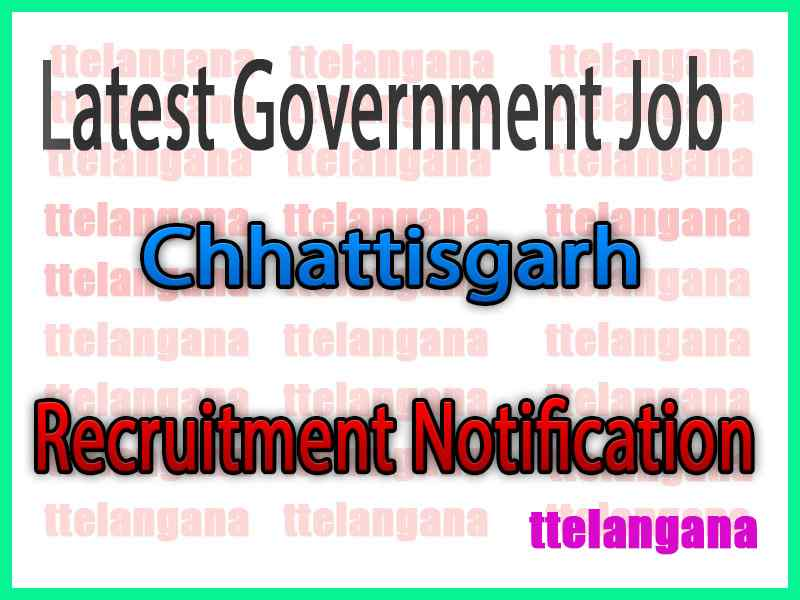 Latest Chhattisgarh Government Job Notifications